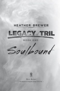 The Legacy of Tril: Soulbound, Heather Brewer