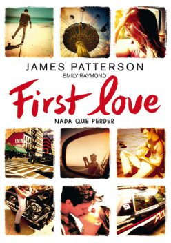 First Love, James Patterson, Emily Raymond