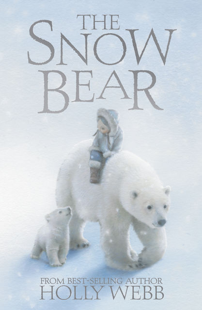 The Snow Bear, Holly Webb