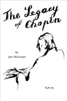 The Legacy of Chopin, Jan Holcman