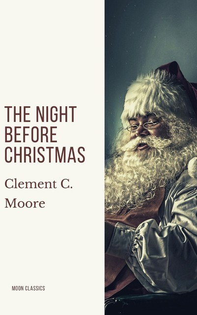 The Night before Christmas - or A Visit from St. Nicholas (with the original illustrations by Jessie Willcox Smith), Clement Clarke Moore