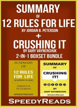 Summary of 12 Rules for Life: An Antidote to Chaos by Jordan B. Peterson + Summary of Crushing It by Gary Vaynerchuk 2-in-1 Boxset Bundle, Speedy Reads