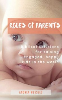 Roles of Parents, Andrea Wessels