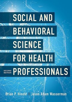 Social and Behavioral Science for Health Professionals, Brian P. Hinote, Jason Adam Wasserman