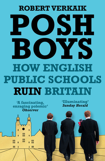 Posh Boys, Robert Verkaik