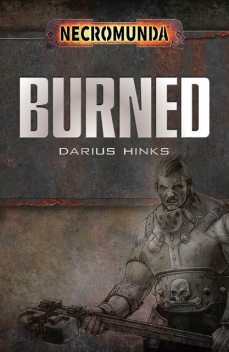 Burned, Darius Hinks
