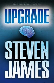 Upgrade, Steven James