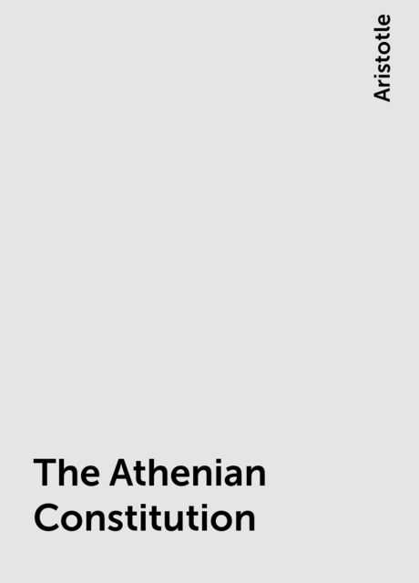 The Athenian Constitution, Aristotle