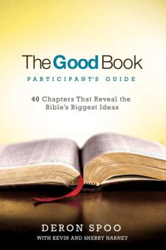 The Good Book Participant's Guide, Sherry Harney, Deron Spoo, Kevin Harney