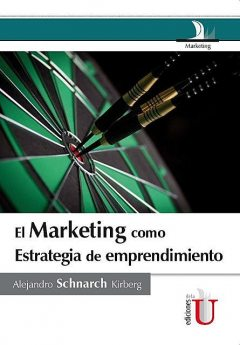 El marketing como estrategia de emprendimento, Alejandro Schnarch