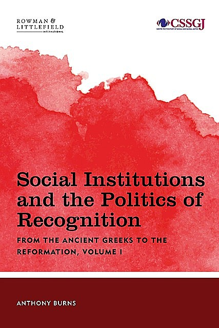 Social Institutions and the Politics of Recognition, Anthony Burns