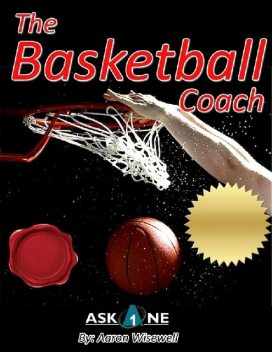 The Basketball Coach, Aaron Wisewell