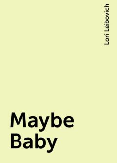 Maybe Baby, Lori Leibovich
