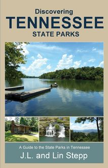 Discovering Tennessee State Parks, Lin Stepp, J.L. Stepp
