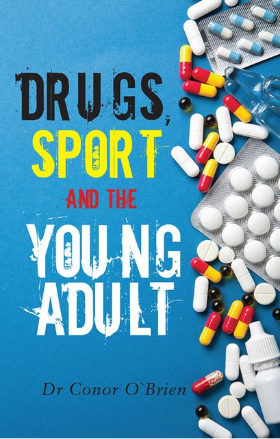 Drugs, Sport and the Young Adult, Conor O'Brien