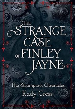 The Strange Case of Finley Jayne, Kady Cross