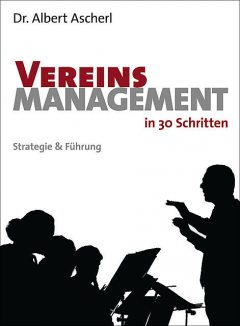 Vereinsmanagement in 30 Schritten, Albert Ascherl