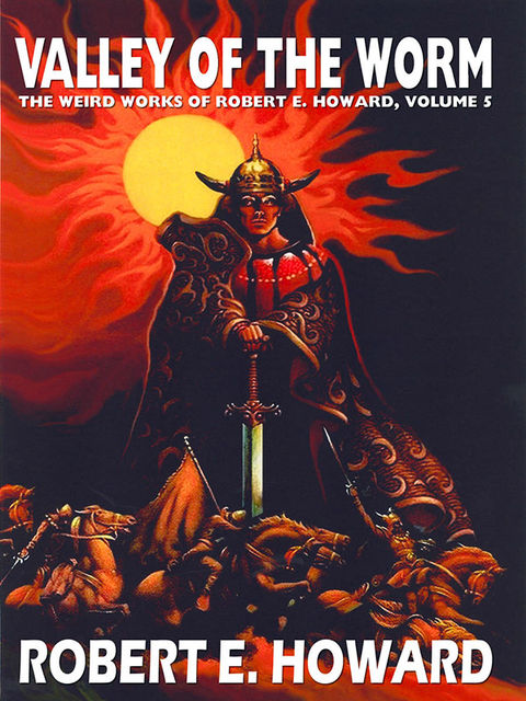 The Valley of the Worm, Robert E.Howard