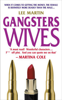 Gangsters Wives, Lee Martin