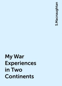 My War Experiences in Two Continents, S.Macnaughtan