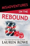Misadventures on the Rebound, Lauren Rowe