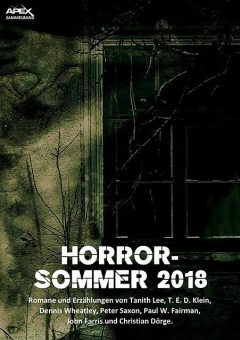 HORROR-SOMMER 2018, Tanith Lee, T.E. D. Klein, Dennis Wheatley, Peter Saxon