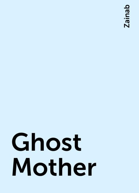 Ghost Mother, Zainab