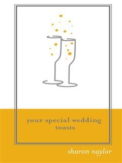 Your Special Wedding Toasts, Sharon Naylor