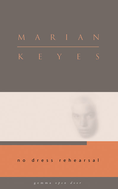 No Dress Rehearsal, Marian Keyes