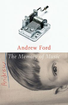 The Memory of Music, Andrew Ford