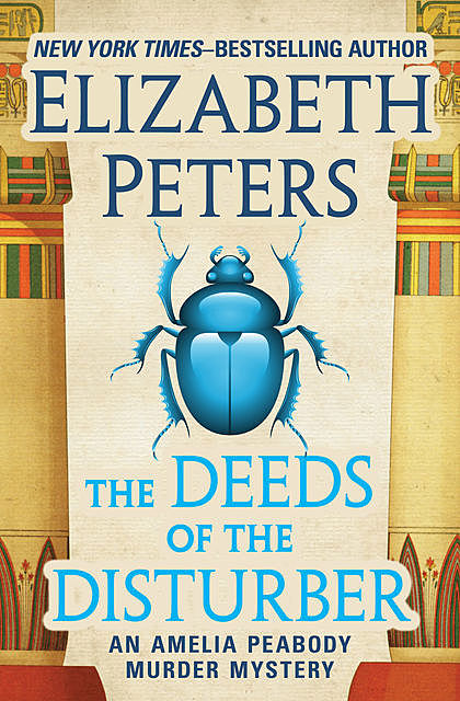 The Deeds of the Disturber, Elizabeth Peters
