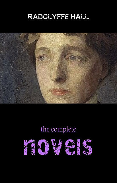Delphi Complete Works of Radclyffe Hall (Illustrated), Radclyffe Hall