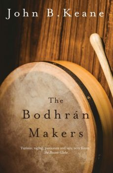 The Bodhrán Makers, John B Keane