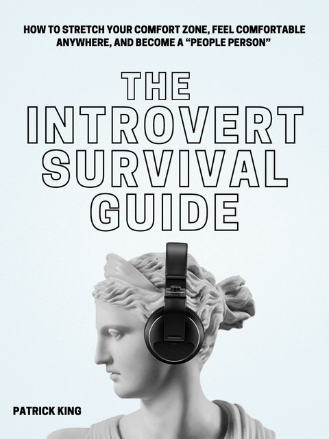 The Introvert Survival Guide, Patrick King
