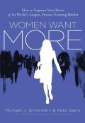 Women Want More, Michael Silverstein, John Butman, Kate Sayre