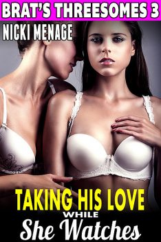 Taking His Love While She Watches, Nicki Menage