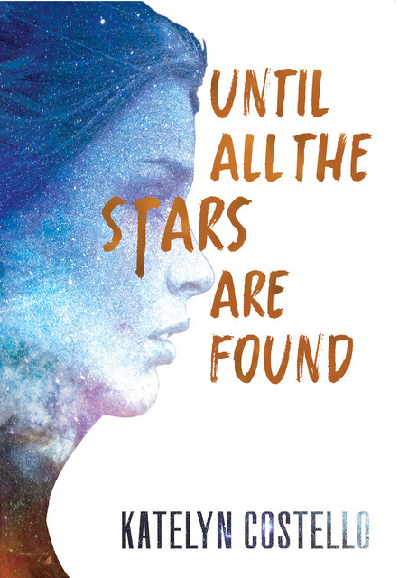Until All the Stars Are Found, Katelyn Costello