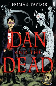 Dan and the Dead, Thomas Taylor