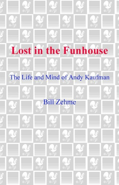 Lost in the Funhouse, Bill Zehme