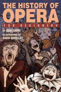 The History of Opera For Beginners, Ron David