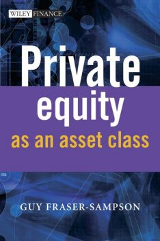 Private Equity as an Asset Class, Guy Fraser-Sampson