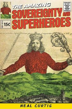Sovereignty and superheroes, Neal Curtis