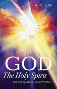 God: The Holy Spirit, R.C. Jette