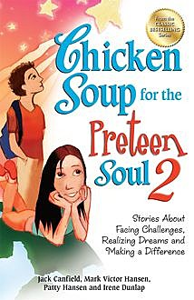 Chicken Soup for the Preteen Soul 2, Jack Canfield, Mark Hansen
