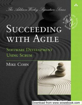 Succeeding With Agile: Software Development Using Scrum, Mike Cohn