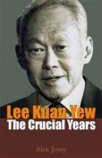Lee Kuan Yew: The Crucial Years, Alex Josey