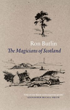 The Magicians of Scotland, Ron Butlin