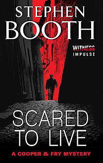 Scared to Live, Stephen Booth