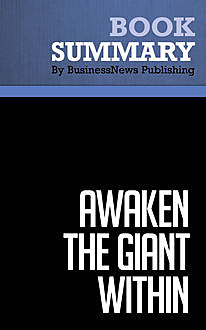 Summary: Awaken the Giant Within  Anthony Robbins, Must Read Summaries