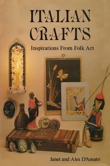 Italian Crafts, Alex D'Amato, Janet D'Amato